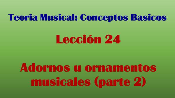 Adornos u Ornamentos musicales (parte 2)