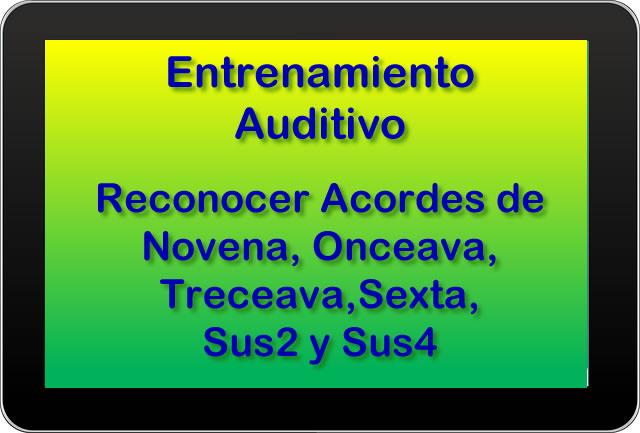 Acordes de Novena, Onceava, Treceava, Sexta, Sus2 y Sus4