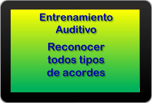 Entrenamiento auditivo - todos tipos de acordes